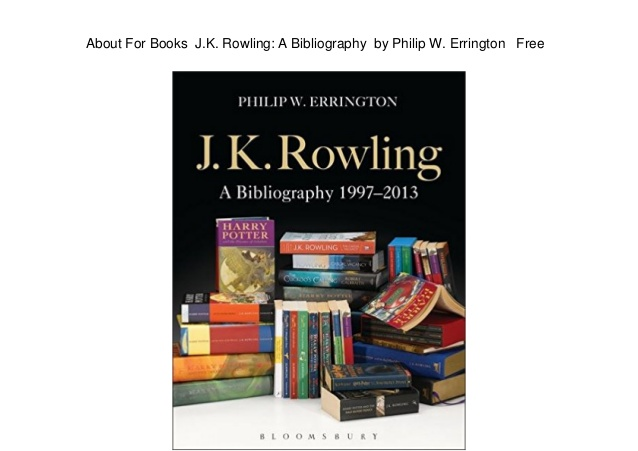 about-for-books-jk-rowling-a-bibliography-by-philip-w-errington-free-1-638[1].jpg