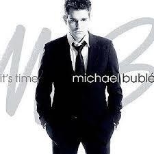 Michael Buble--its time.jpg